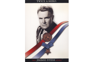 Jimmie Dyess: Twice A Hero